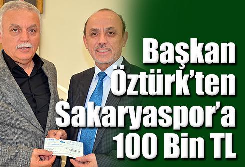 Öztürkten Sakaryaspora 100 Bin TL