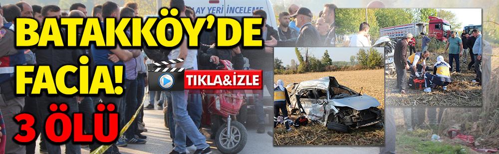 Batakköy'de feci kaza! 3 ÖLÜ
